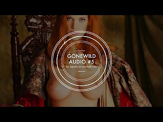 Gonewild audio 5 return of the king