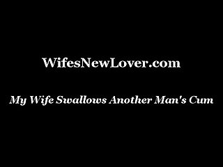 My wife swallows another man s cum