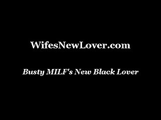 Busty MILF's New Black Lover