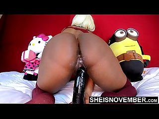 4k Msnovember UHD My Pussy Dildo Fuck Riding Big Black Toy Cowgirl Big Ass POV Big Natural Titties..